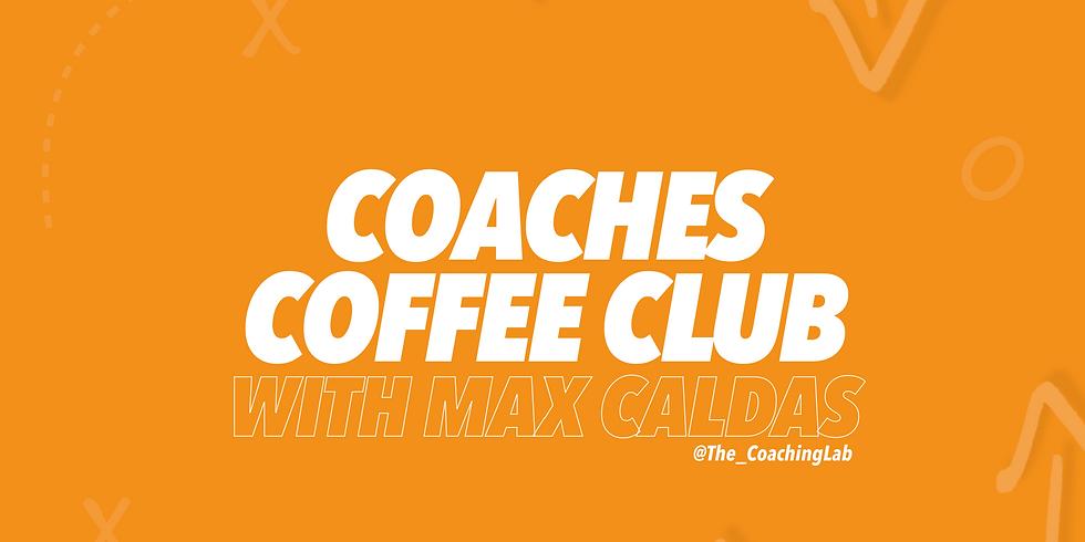 Coaches Coffee Club with Max Caldas