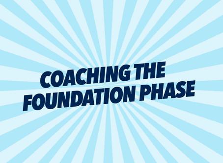 Coaching the foundation phase