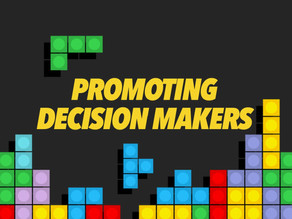 Promoting Decision Makers
