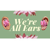 We're All Ears Podcast