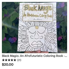 Black Magic: An Afrofuturism coloring book.