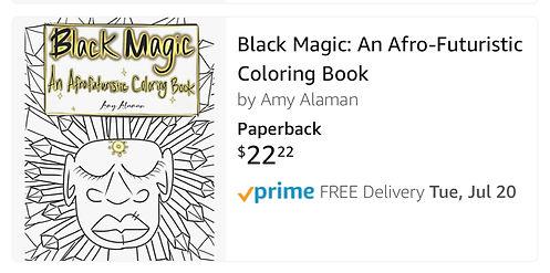 Black Magic: An Afrofuturism coloring book. On Amazon