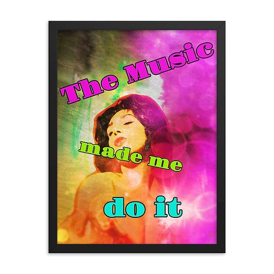 Music Made Me Do It by Dominartist™ modern wall art framed hang ready