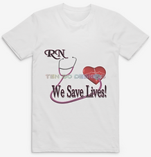 RN We Save Lives T-Shirt