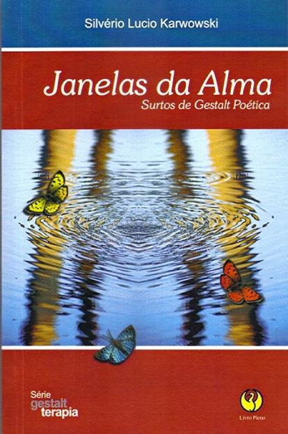 Janelas da Alma - surtos de gestalt poética