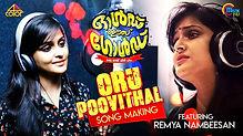 Oru Poovithal Song Making Video