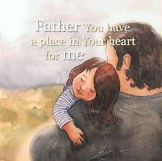 Father You Have A Place In Your Heart For Me