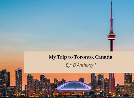 My Trip to Toronto, Canada