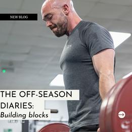 The Off Season Diaries- Building Blocks