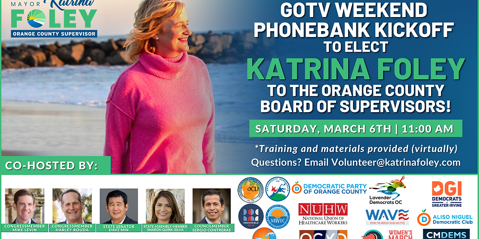 GOTV Weekend Phone Bank Kickoff Event with Katrina Foley for Supervisor!