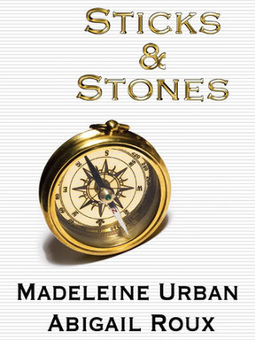 Review: Sticks & Stones by Madeleine Urban and Abigail Roux