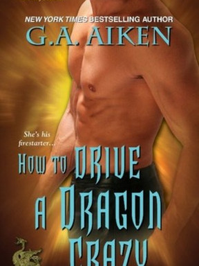 Review: How to Drive a Dragon Crazy by G.A. Aiken