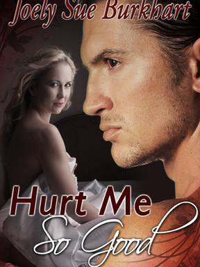 Review: Hurt Me So Good by Joely Sue Burkhart