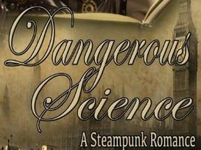 Review: Dangerous Science: A Steampunk Romance by Sidney Swann