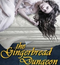 Review: The Gingerbread Dungeon by Elizabeth Thorne