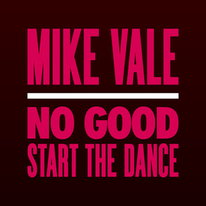 #361 – MIKE VALE – NO GOOD (START THE DANCE)