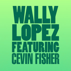 #2157-2 WALLY LOPEZ FT. CEVIN FISHER – DON'T STOP (KEVIN MCKAY REMIX)