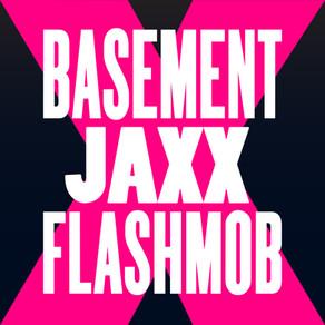 #359 – BASEMENT JAXX – FLY LIFE (FLASHMOB REMIX)