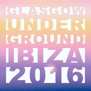 #2091 – GLASGOW UNDERGROUND IBIZA 2016
