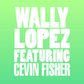 #2157 – WALLY LOPEZ featuring CEVIN FISHER – DON'T STOP (INCL. KEVIN MCKAY &