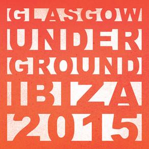 #2063 – GLASGOW UNDERGROUND IBIZA 2015