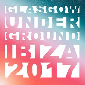 #2142 – GLASGOW UNDERGROUND IBIZA 2017