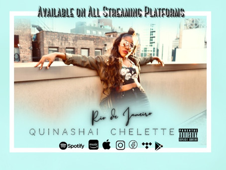 "Quinashai Chelette Releases Debut Single ""Rio de Janeiro"" Available on All Streaming Platforms"