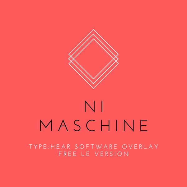 Maschine TYPE:HEAR LE Software Overlay