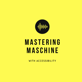 Mastering Maschine with Accessibility