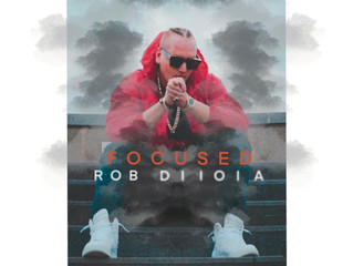 """Rob Diioia Is Back With New Single Release """"Focused"""""""