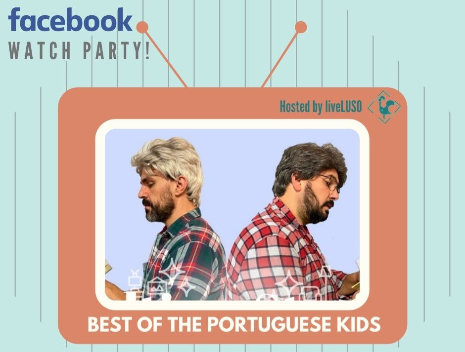 The Portuguese Kids Facebook Watch Party