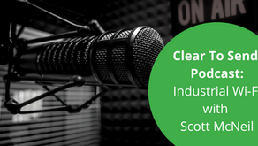 Clear To Send Podcast: Industrial Wi-Fi with Scott McNeil