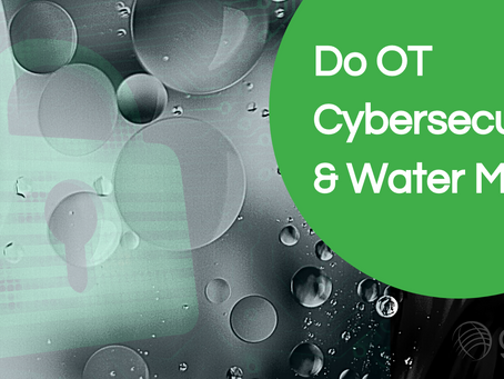 Do OT Cybersecurity and Water Mix?