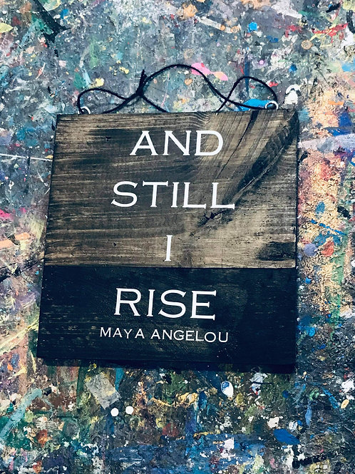 Wooden Sign- Angelou Quote