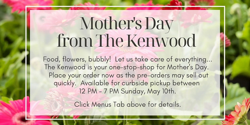 Mother's Day Curbside at The Kenwood