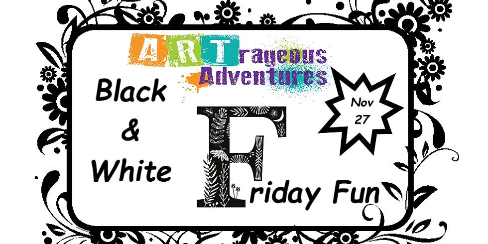 Black & White Friday Fun