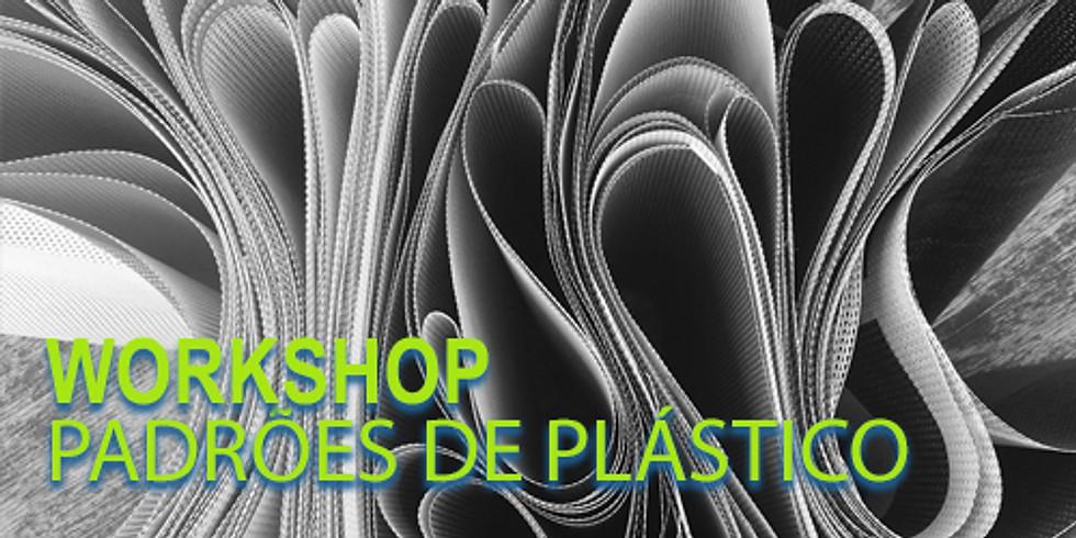 PADRÕES DE PLÁSTICO - WORKSHOP