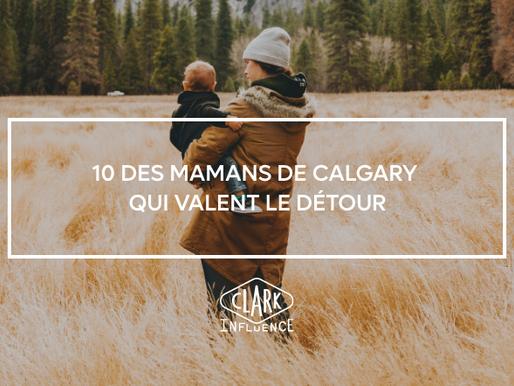 10 mamans de Calgary qui valent le détour