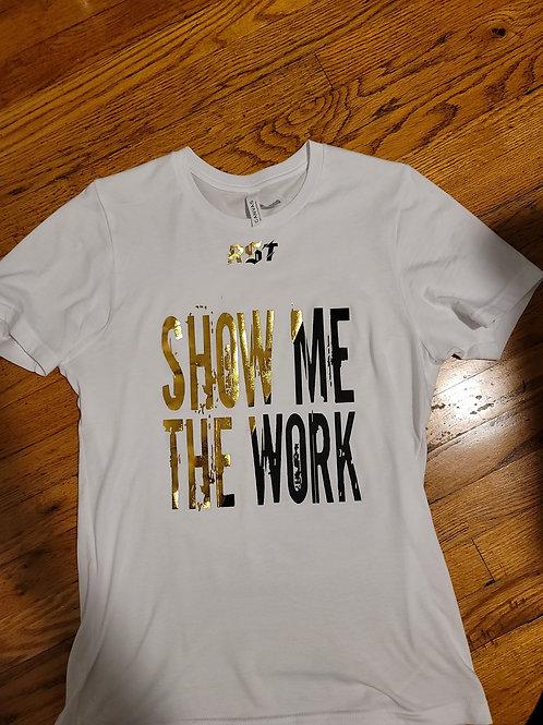 SHOW ME THE WORK Gold & Black print tee.