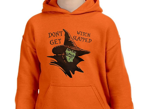 DON'T GET WITCH SLAPPED pullover hoodie.