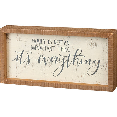 Family, It's Everything Box Sign