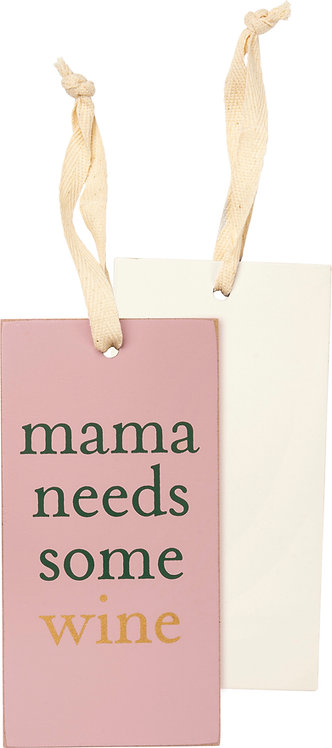 Mama Needs Wine Tag