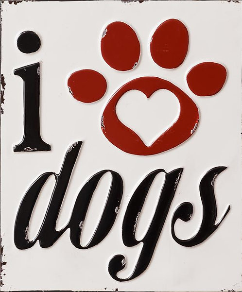 I Love Dogs Metal Sign