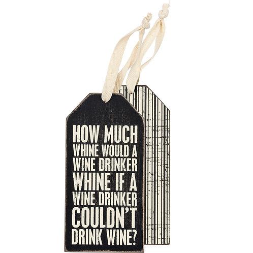 Wine Drinker Whine Bottle Tag
