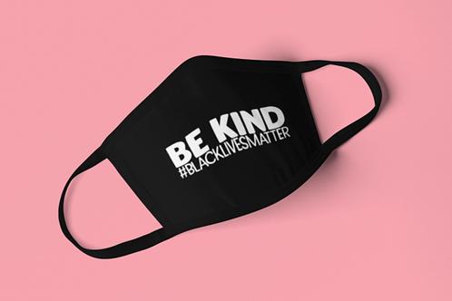 Be Kind #BLACKLIVESMATTER Face Mask
