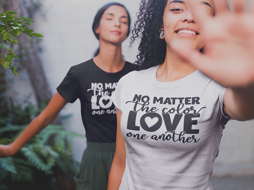 No Matter the Color Love One Another T-Shirt