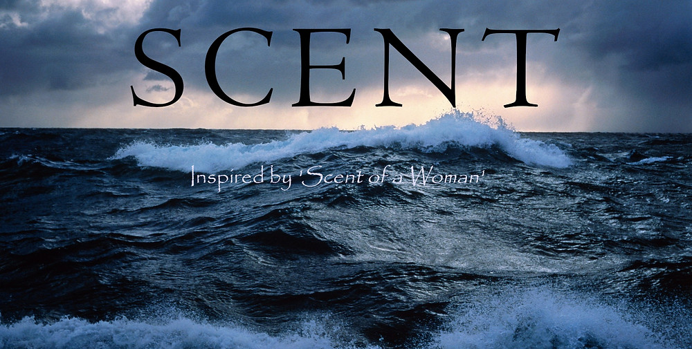 Scent - Inspired by 'Scent of a Woman'