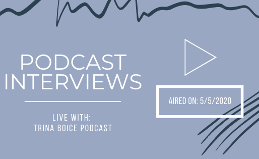 Trina Boice Podcast