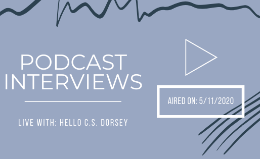 Hello C.S. Dorsey Podcast