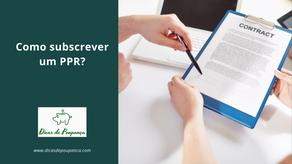 Como subscrever um PPR